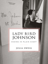 Lady Bird Johnson Hiding In Plain Sight
